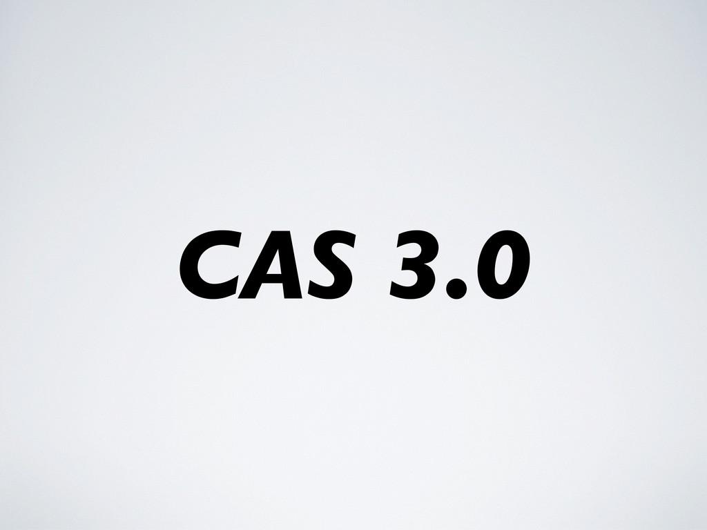 CAS 3.0