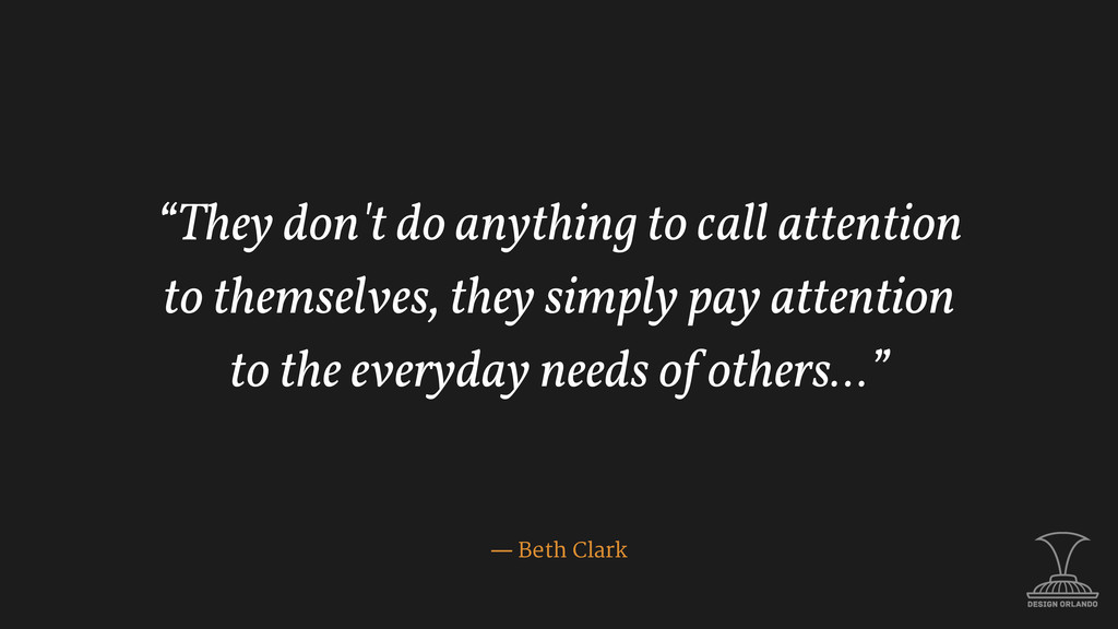 """They don't do anything to call attention to th..."