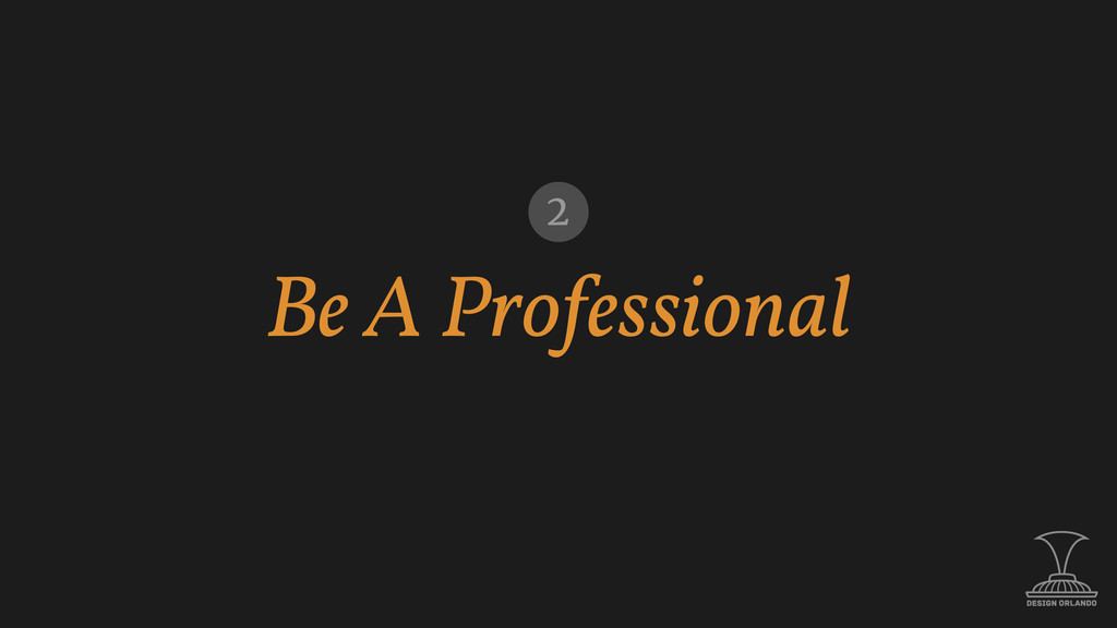 Be A Professional 2
