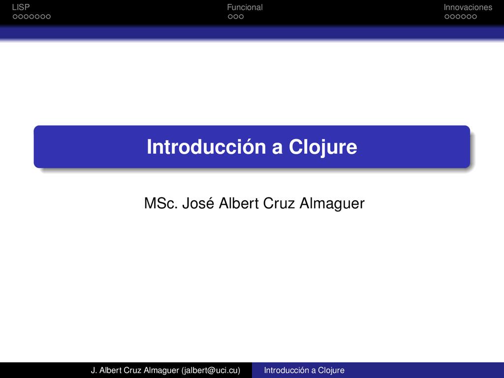 LISP Funcional Innovaciones Introducción a Cloj...