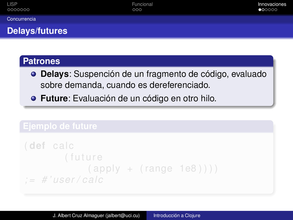 LISP Funcional Innovaciones Concurrencia Delays...