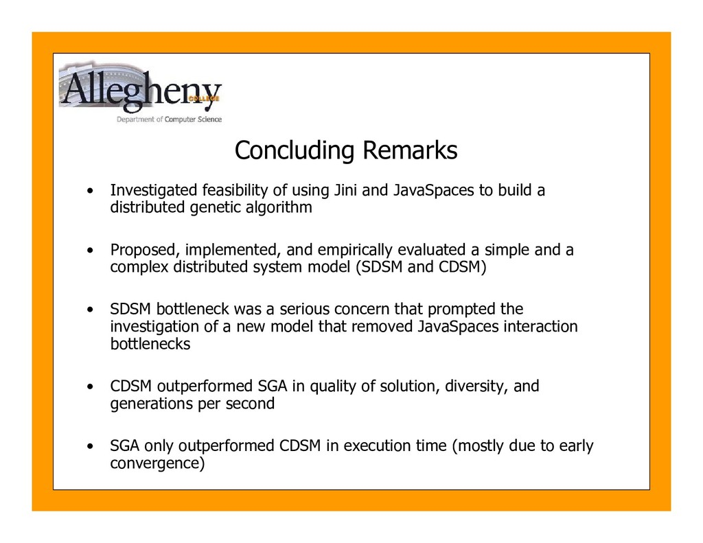 Concluding Remarks • Investigated feasibility o...