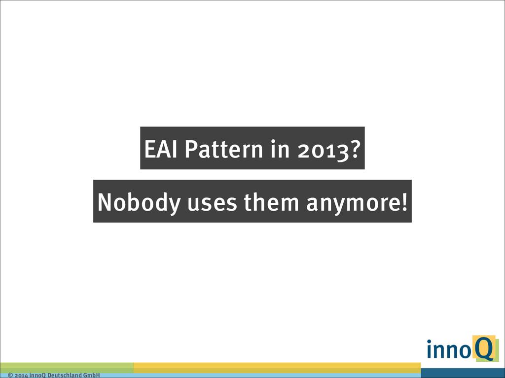© 2014 innoQ Deutschland GmbH EAI Pattern in 20...