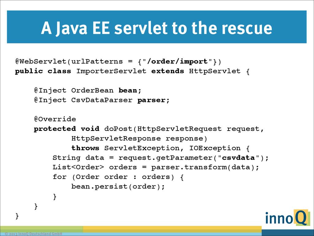 © 2013 innoQ Deutschland GmbH A Java EE servlet...