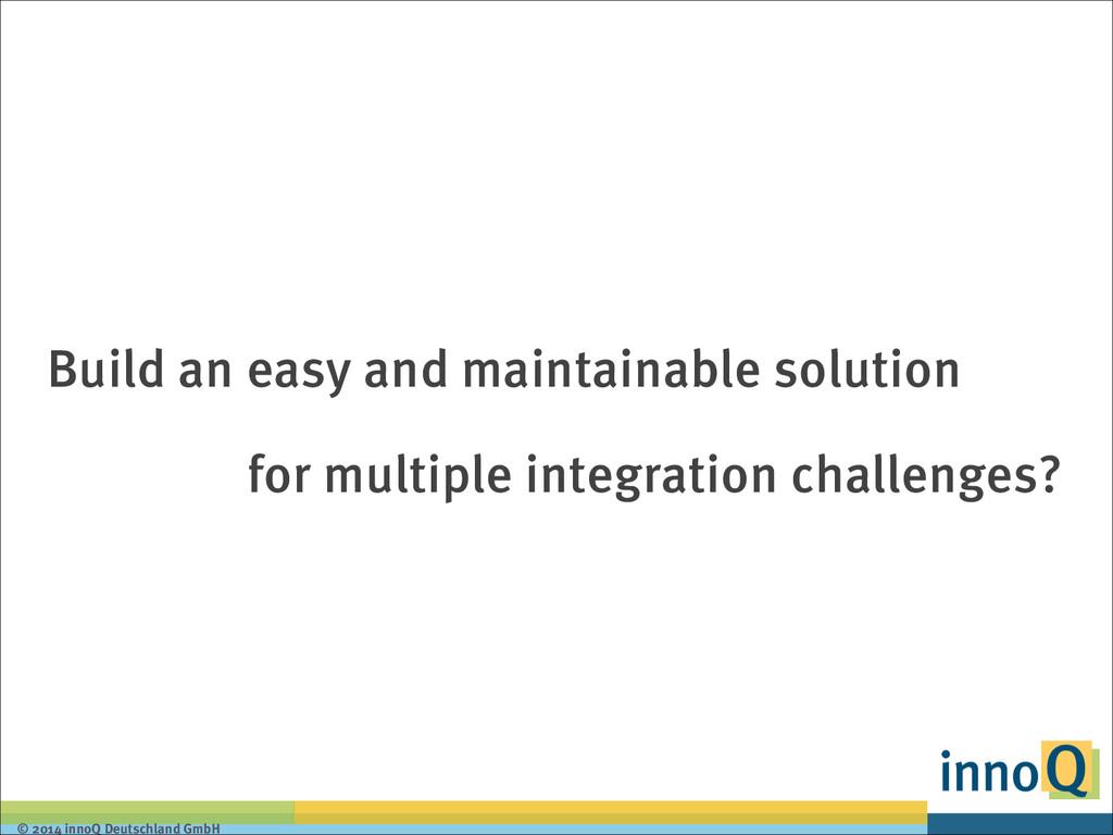 © 2014 innoQ Deutschland GmbH Build an easy and...
