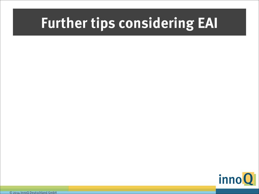 © 2014 innoQ Deutschland GmbH Further tips cons...