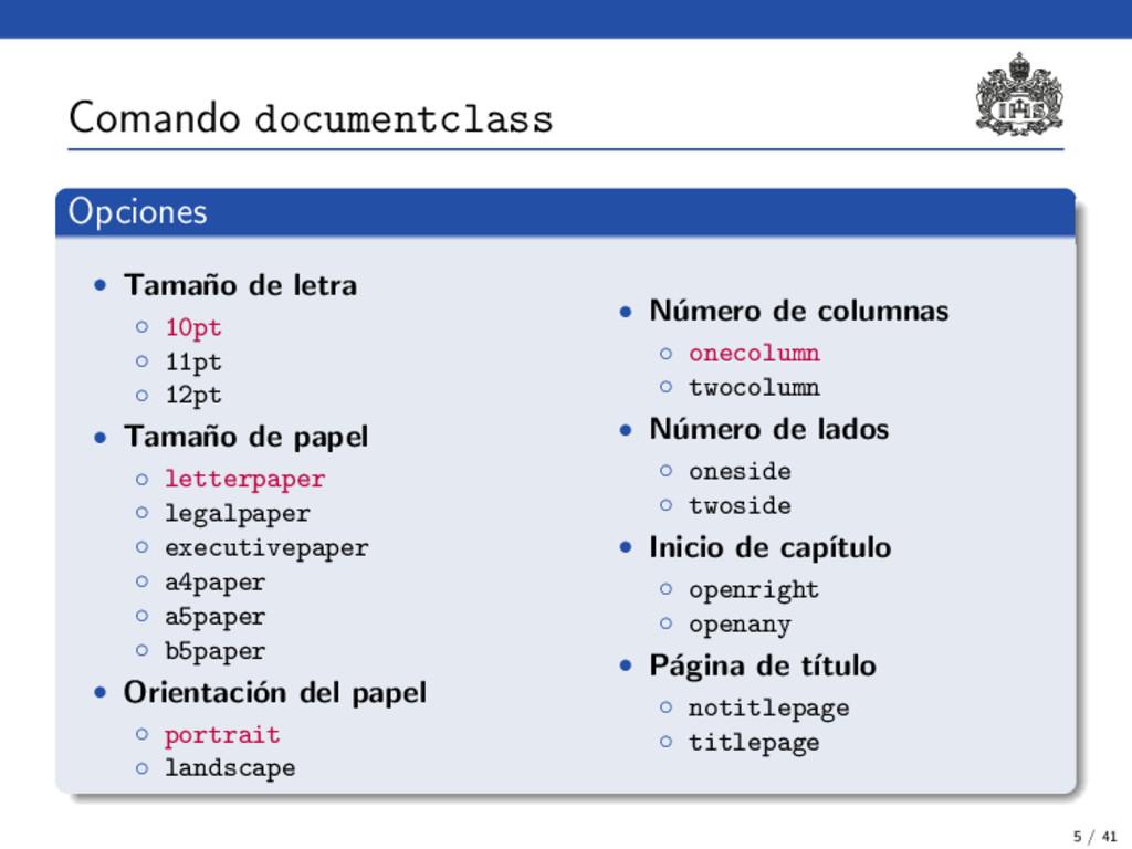 Comando documentclass Opciones • Tama˜ no de le...