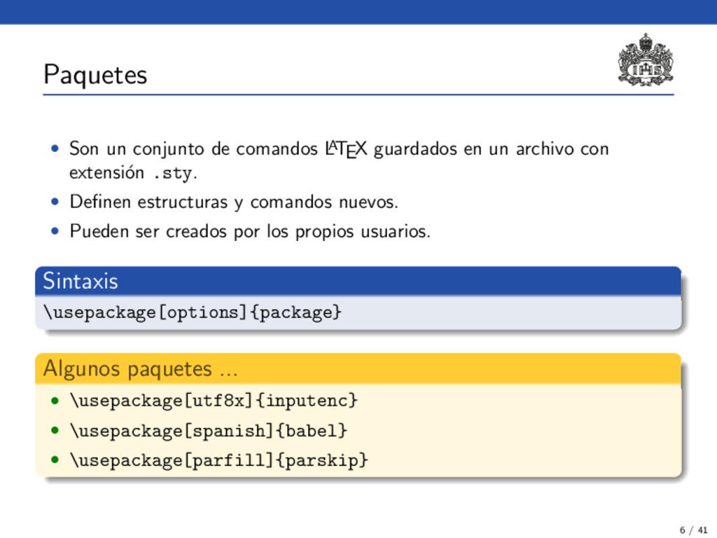 Paquetes • Son un conjunto de comandos L A TEX ...