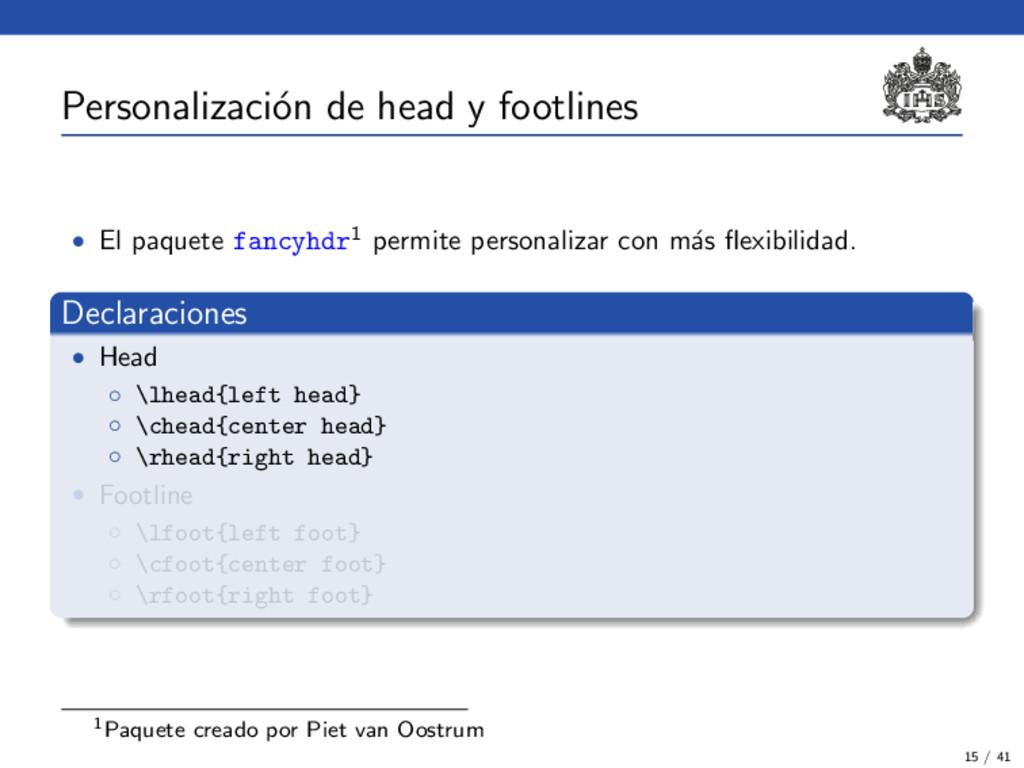 Personalizaci´ on de head y footlines • El paqu...