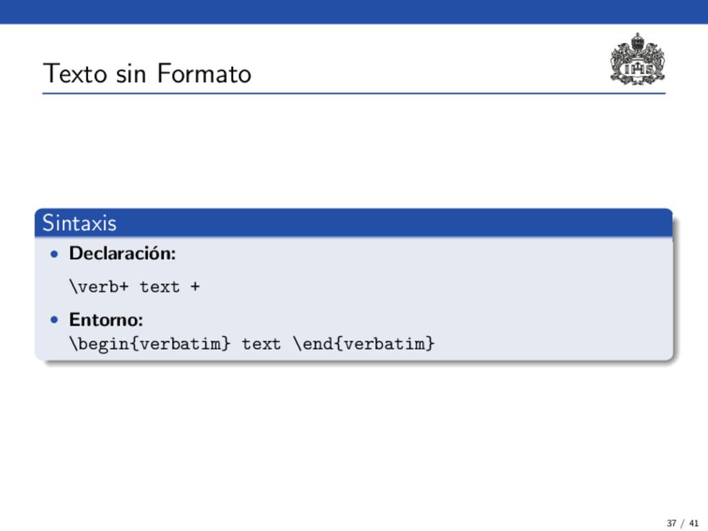 Texto sin Formato Sintaxis • Declaraci´ on: \ve...