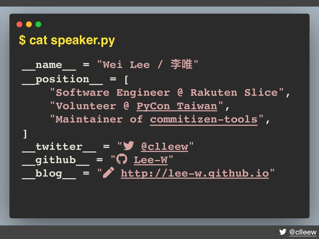 """@clleew $ cat speaker.py __name__ = """"Wei Lee / ..."""