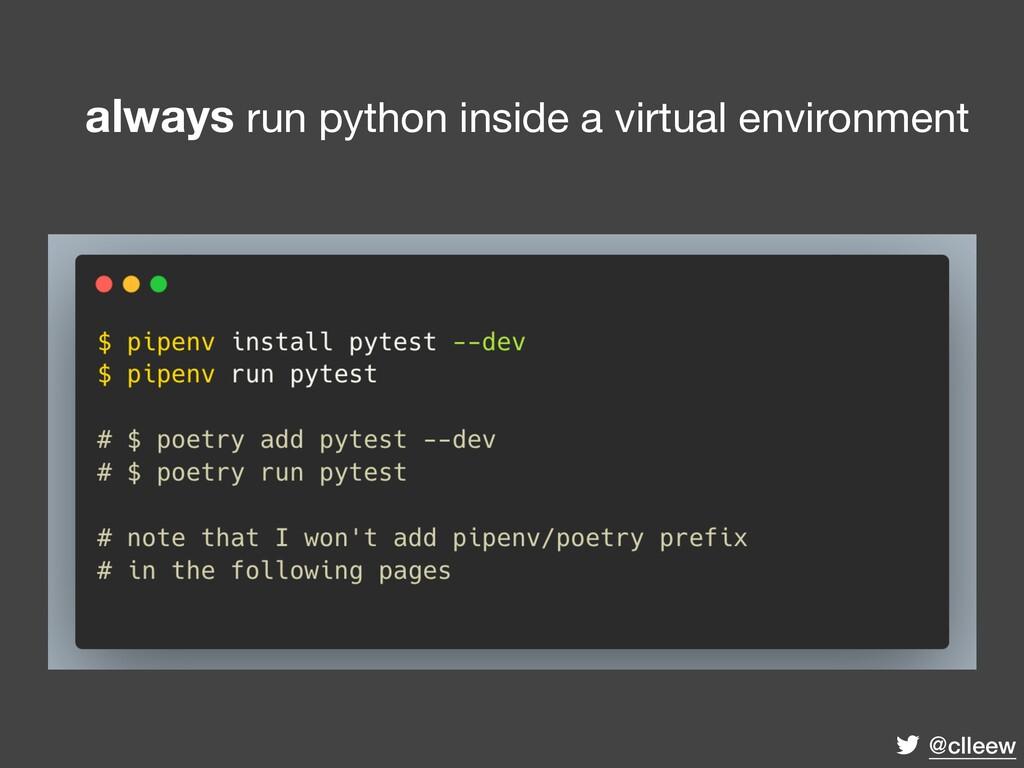 @clleew always run python inside a virtual envi...