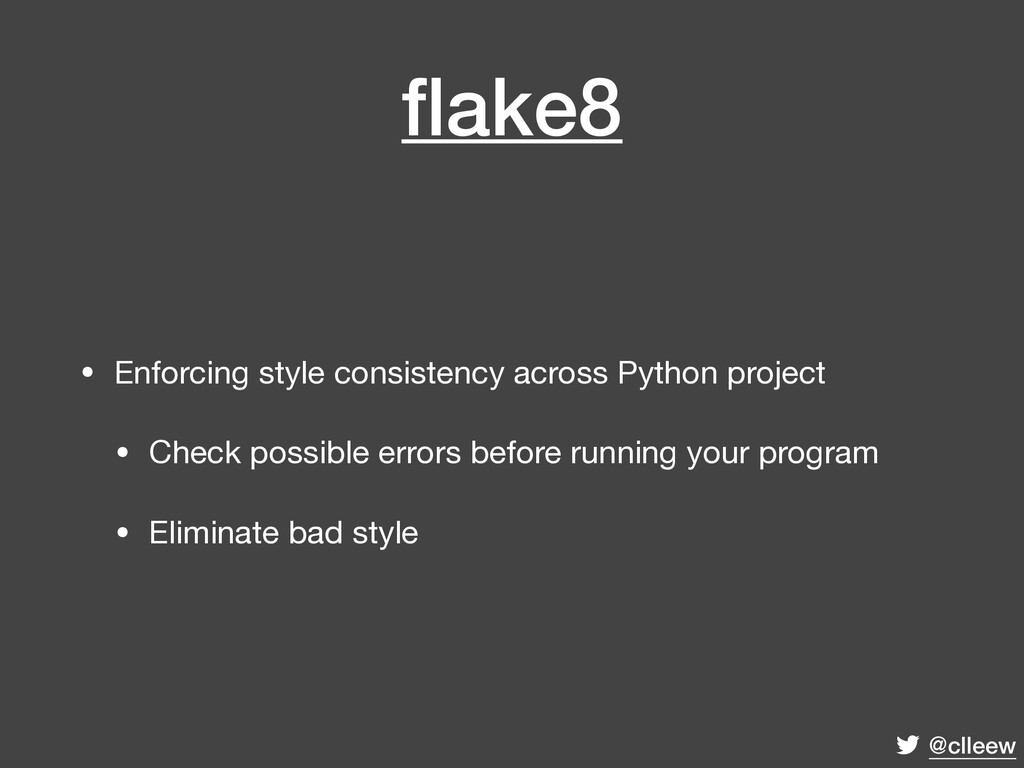 @clleew flake8 • Enforcing style consistency acr...