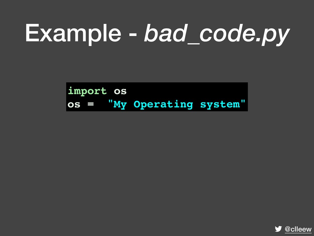 """@clleew import os os = """"My Operating system"""" Ex..."""