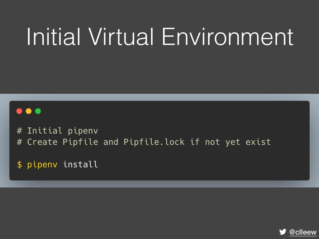 @clleew Initial Virtual Environment