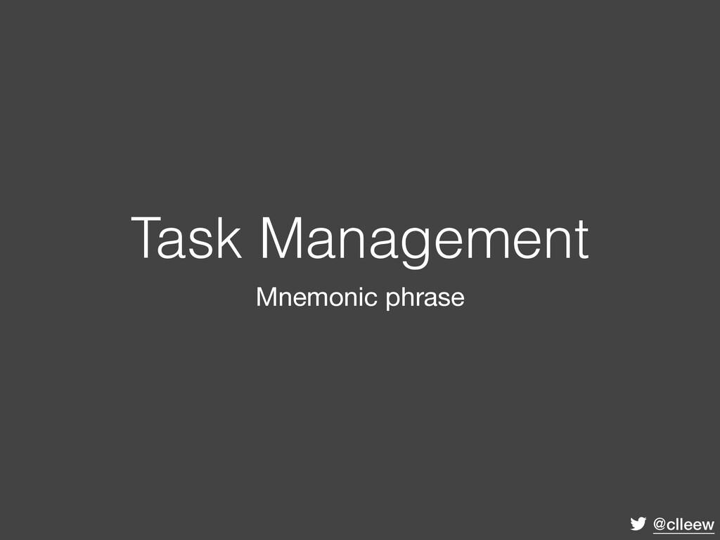 @clleew Task Management Mnemonic phrase