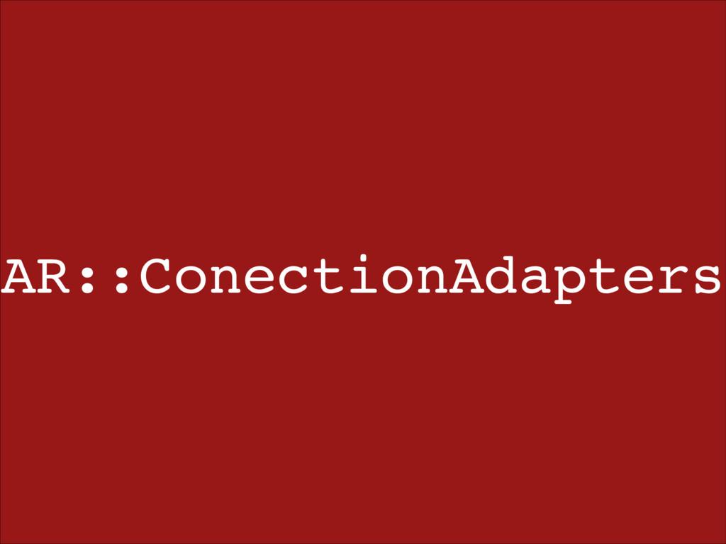 AR::ConectionAdapters
