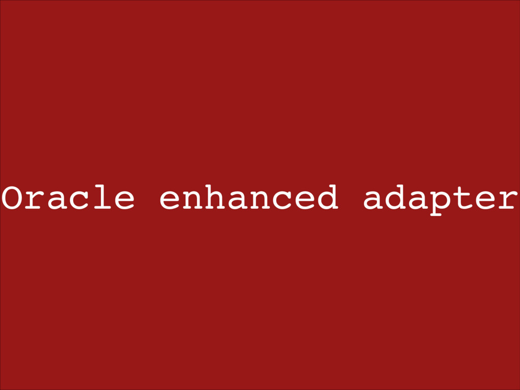 Oracle enhanced adapter
