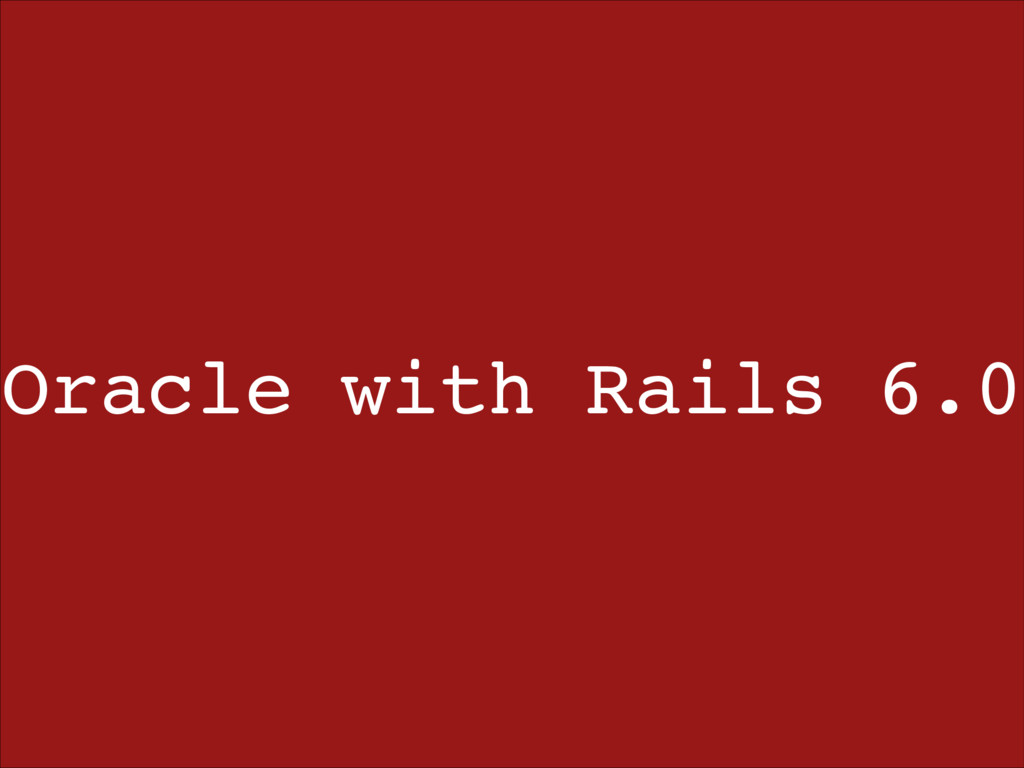 Oracle with Rails 6.0