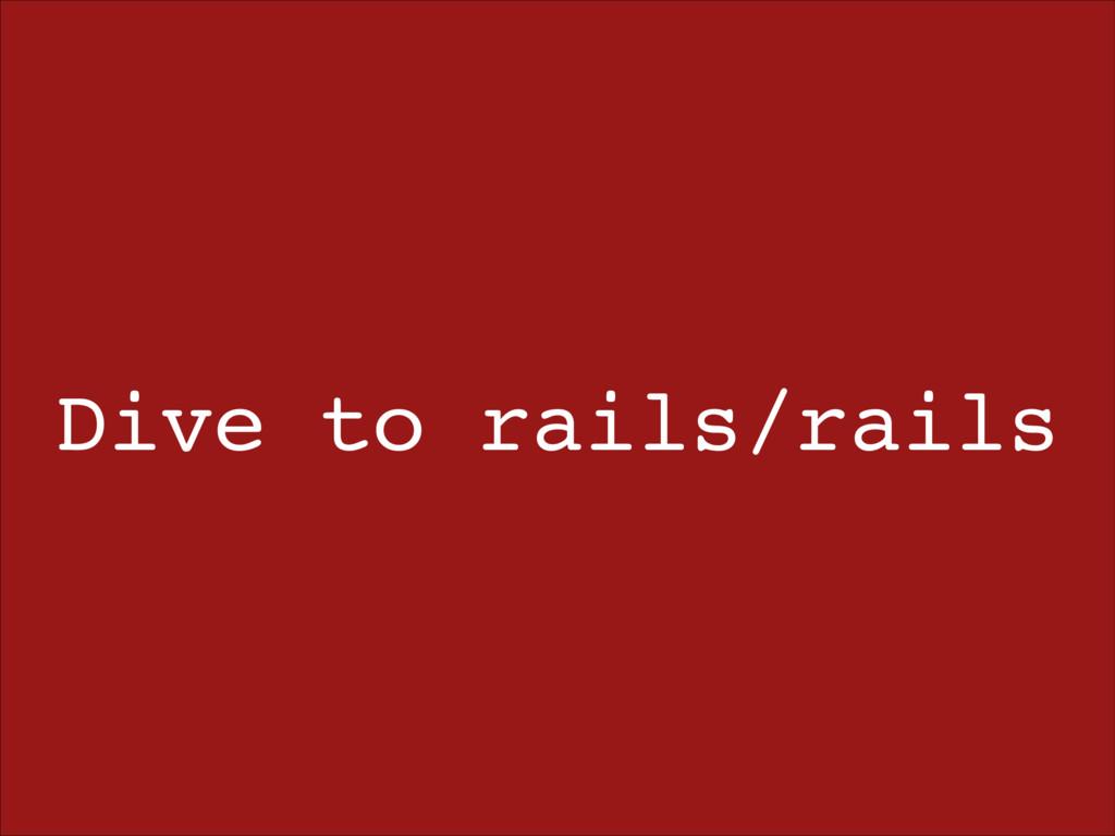Dive to rails/rails