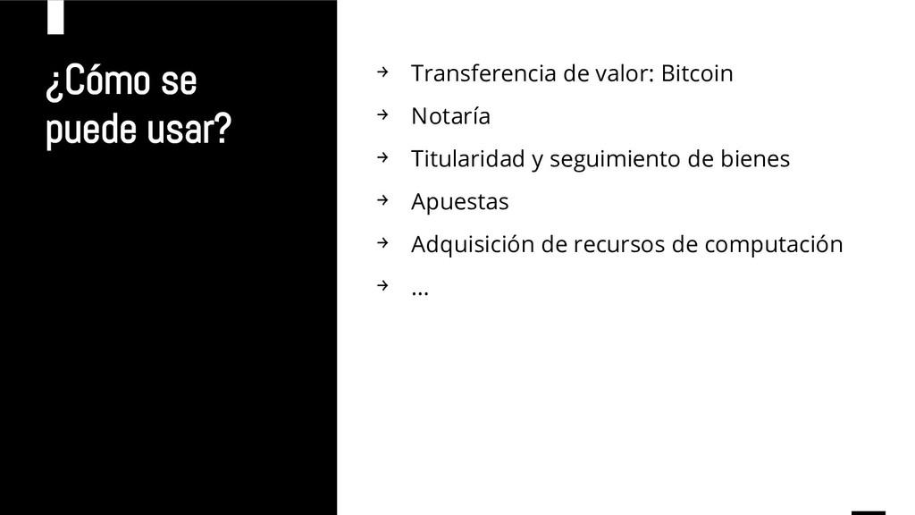¿Cómo se puede usar? → Transferencia de valor: ...