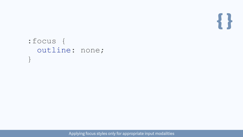 { } :focus { outline: none; } Applying focus st...