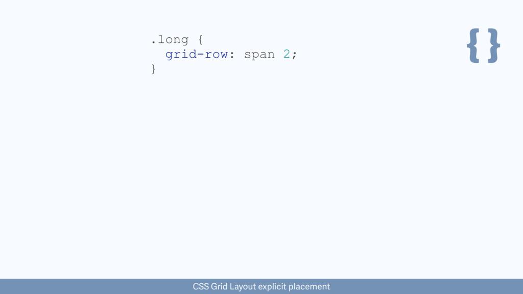 { } CSS Grid Layout explicit placement .long { ...