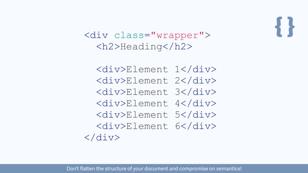"""{ } <div class=""""wrapper""""> <h2>Heading</h2> <div..."""