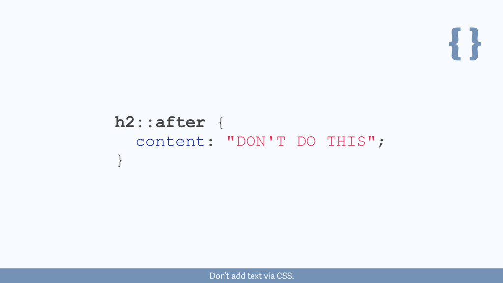 "{ } h2::after { content: ""DON'T DO THIS""; } Don..."