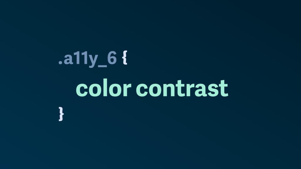 . } a11y_6 color contrast {