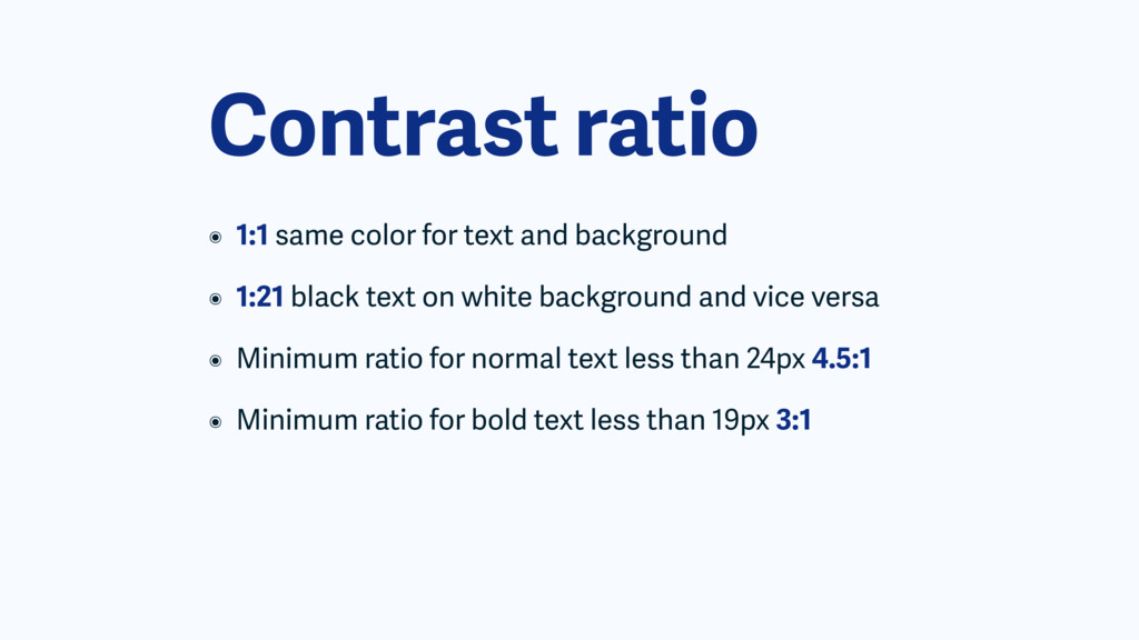 Contrast ratio ๏ 1:1 same color for text and ba...