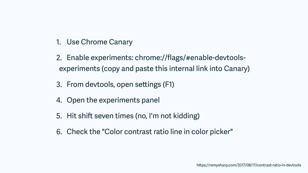 1. Use Chrome Canary 2. Enable experiments: chr...