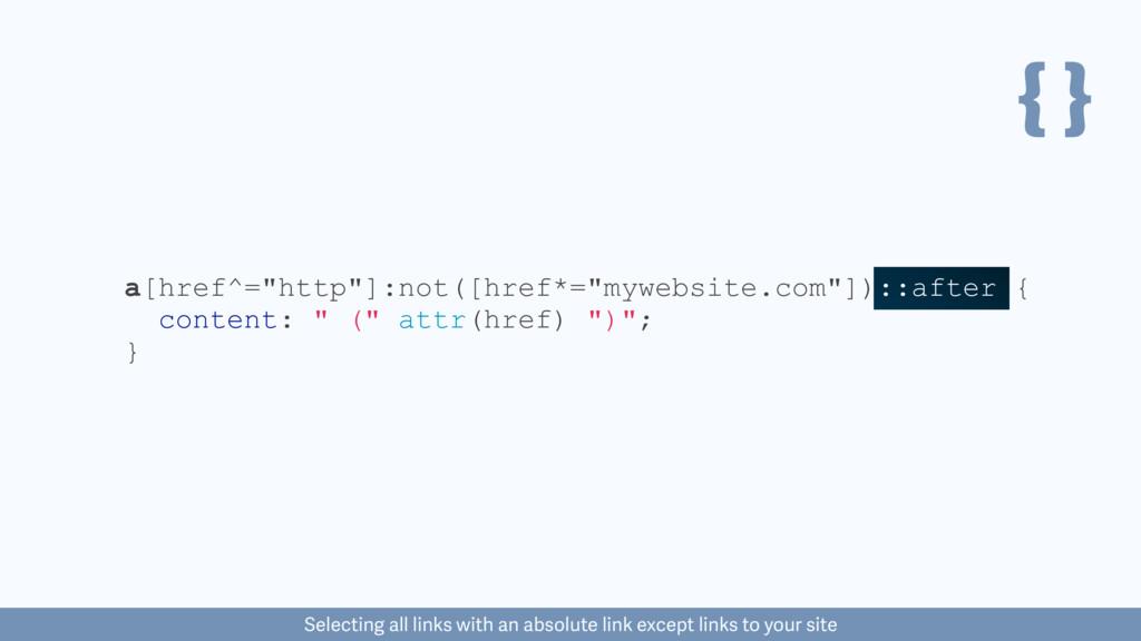 "{ } a[href^=""http""]:not([href*=""mywebsite.com""]..."