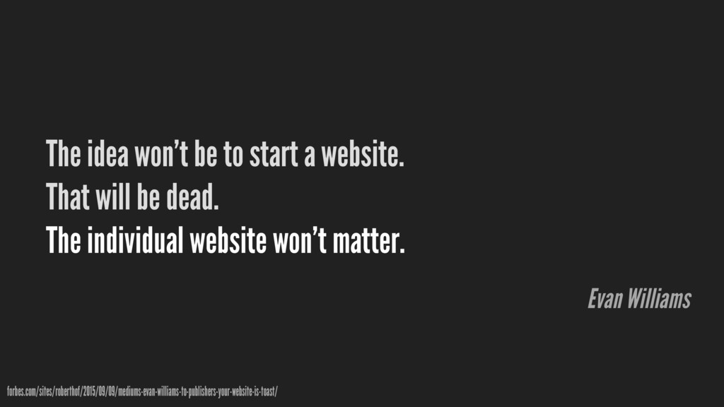 The idea won't be to start a website. That will...
