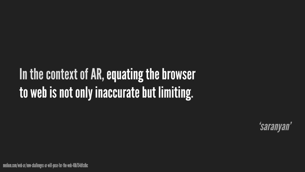 In the context of AR, equating the browser to w...