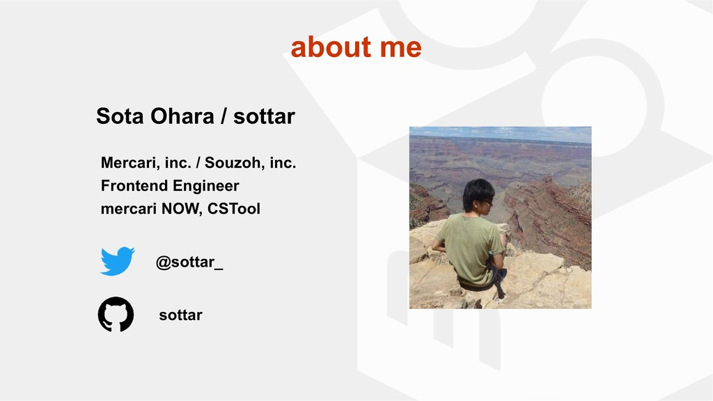 about me Sota Ohara / sottar Mercari, inc. / So...