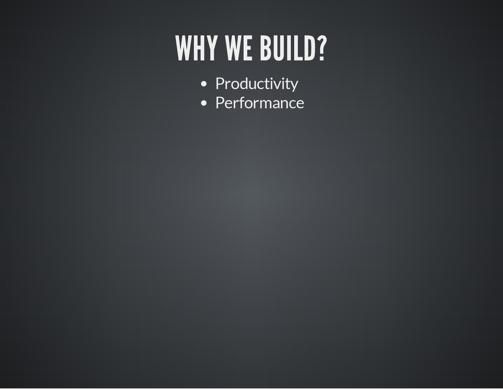 WHY WE BUILD? Productivity Performance