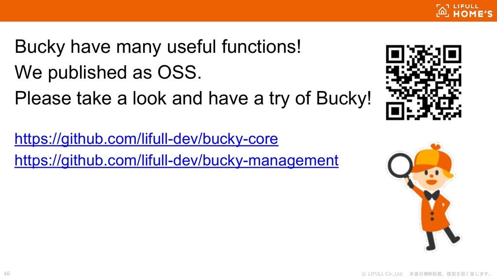 © LIFULL Co.,Ltd. 本書の無断転載、複製を固く禁じます。 46 Bucky h...