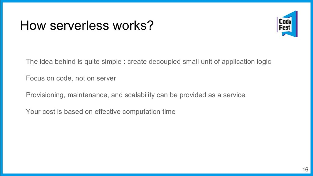 How serverless works? The idea behind is quite ...
