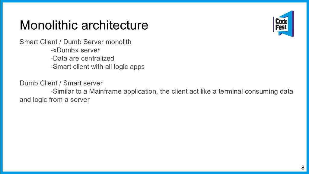 Monolithic architecture Smart Client / Dumb Ser...