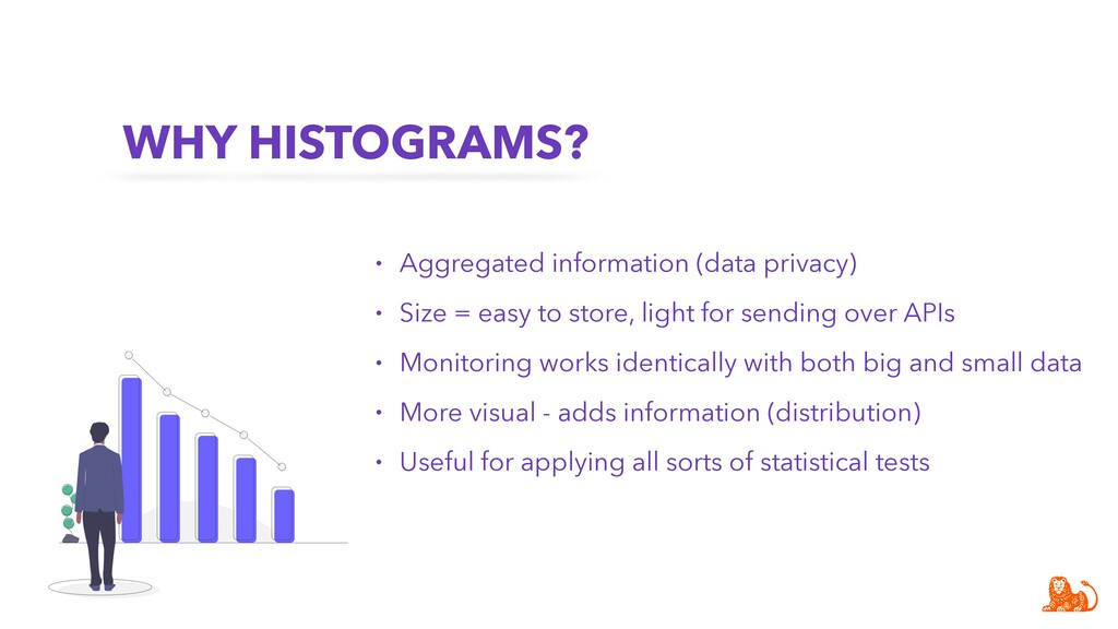 WHY HISTOGRAMS? • Aggregated information (data ...