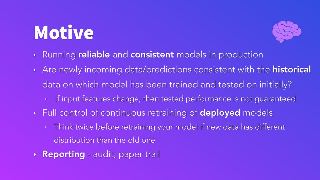 Motive ‣ Running reliable and consistent models...