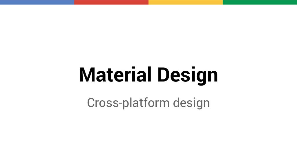 Material Design Cross-platform design