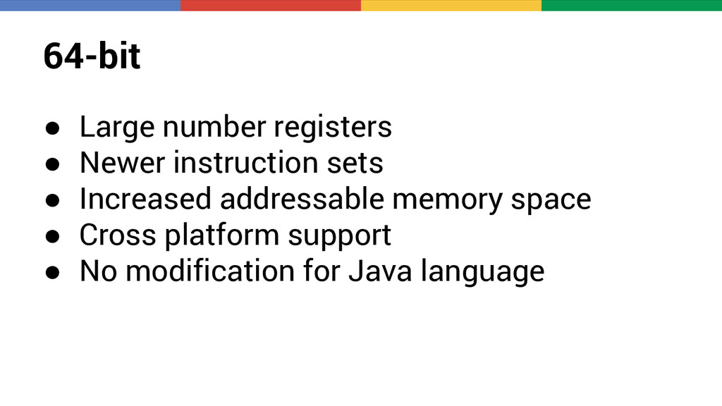 64-bit ● Large number registers ● Newer instruc...