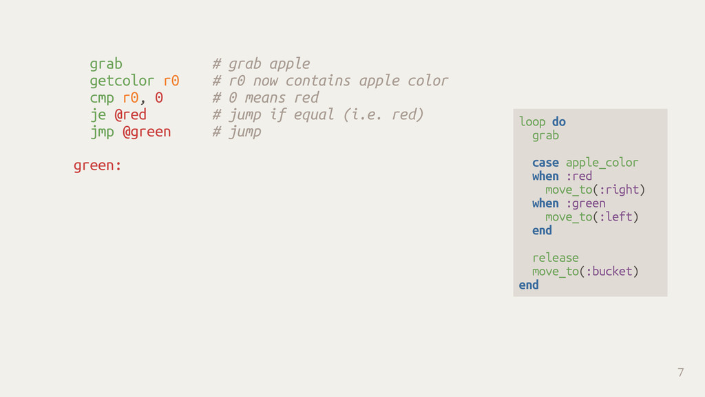 grab # grab apple getcolor r0 # r0 now contains...
