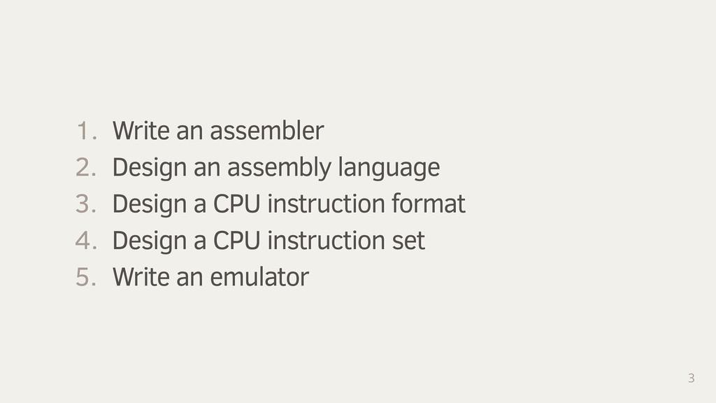 3 1. Write an assembler 2. Design an assembly l...