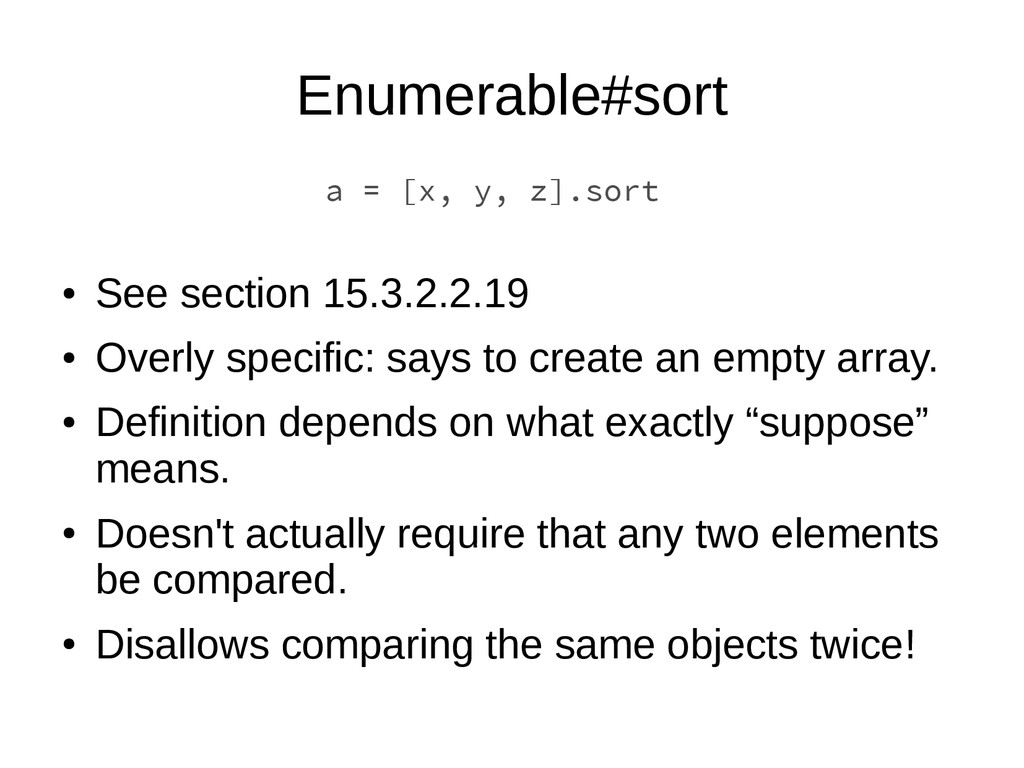 Enumerable#sort ● See section 15.3.2.2.19 ● Ove...