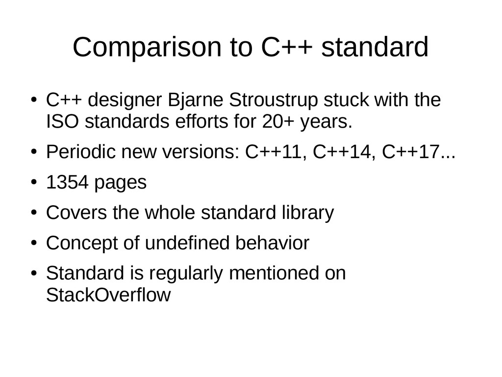 Comparison to C++ standard ● C++ designer Bjarn...