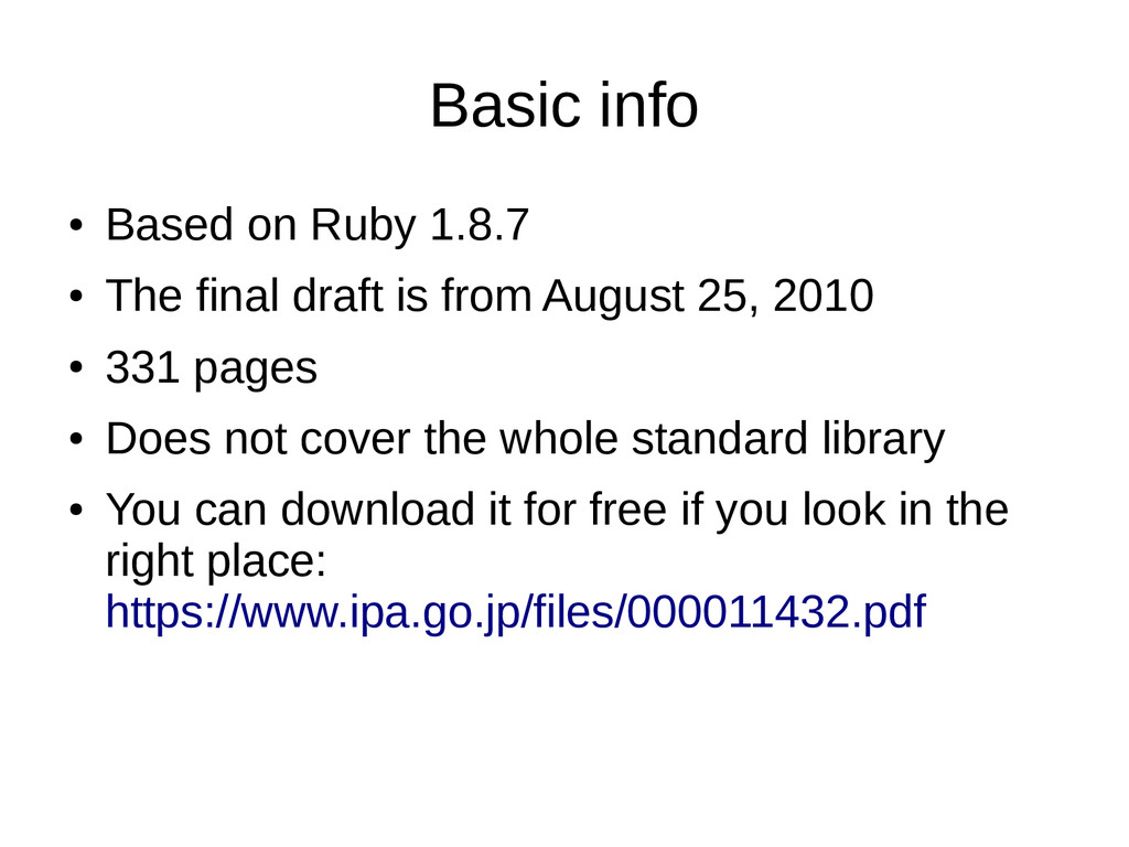 Basic info ● Based on Ruby 1.8.7 ● The final dr...
