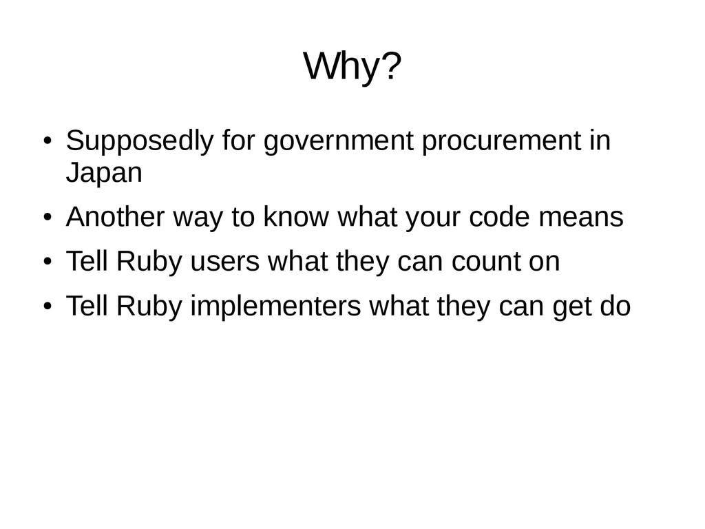 Why? ● Supposedly for government procurement in...